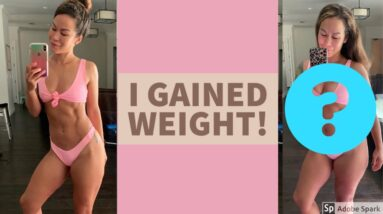 I GAINED WEIGHT! | WEIGHT LOSS, WEIGHT GAIN, THOUGHTS, & MORE