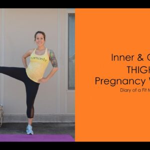 Inner & Outer Thigh Pregnancy Workout