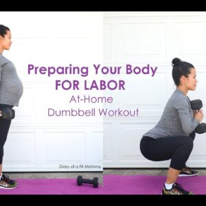 Preparing for Labor: At Home Dumbbell Workout