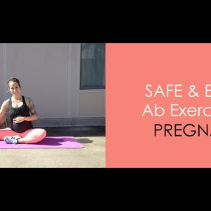 Safe & Effective Core Ab Exercises for Pregnancy